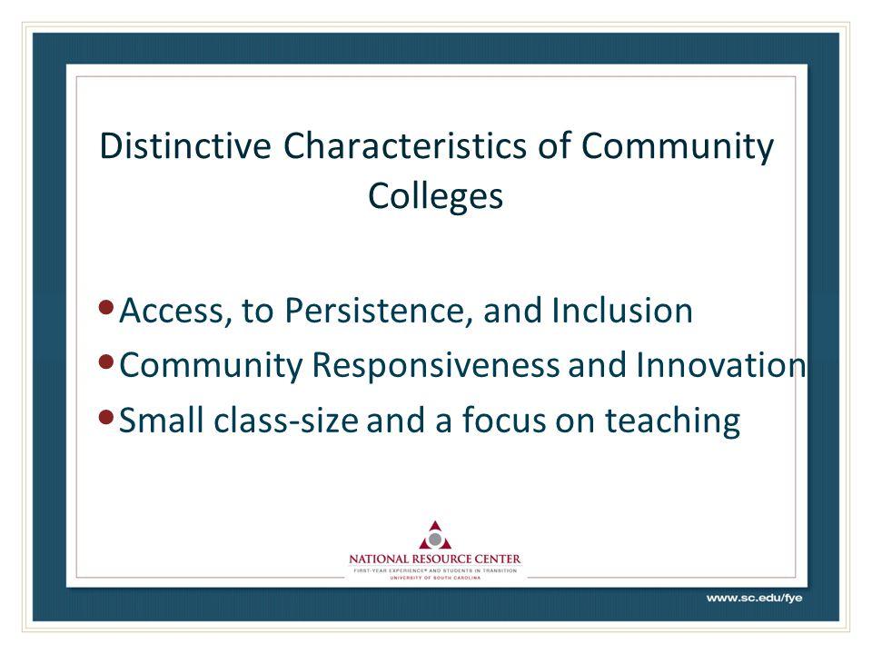 Distinctive Characteristics of Community Colleges