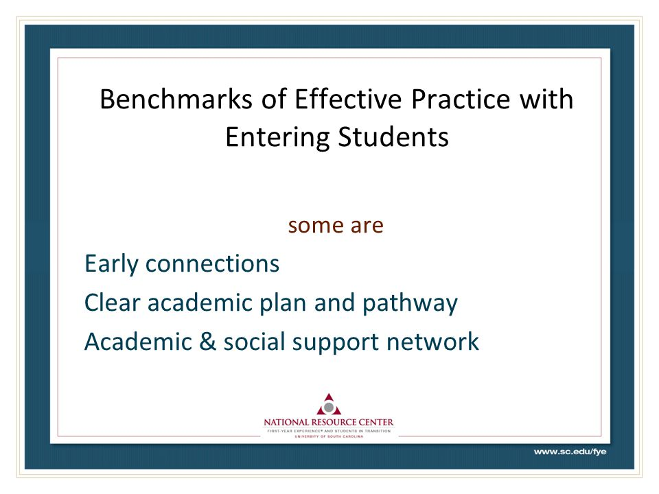 Benchmarks of Effective Practice with Entering Students