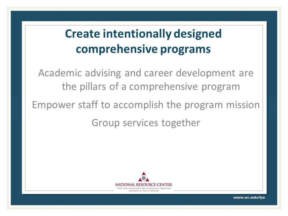 Create intentionally designed comprehensive programs