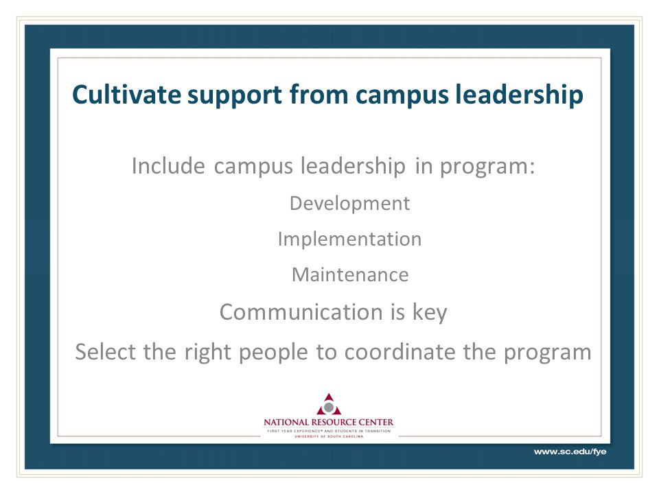 Cultivate support from campus leadership