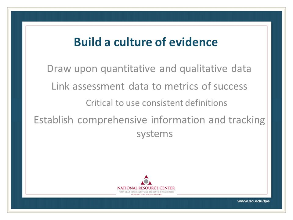 Build a culture of evidence