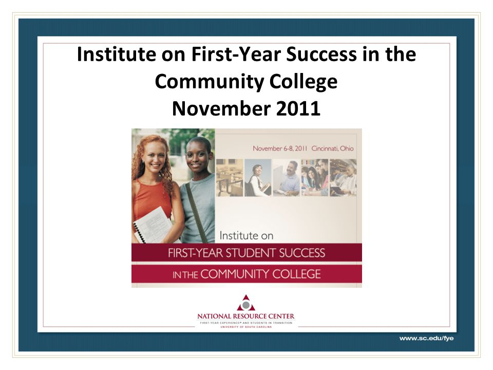Institute on First-Year Success in the Community College November 2011