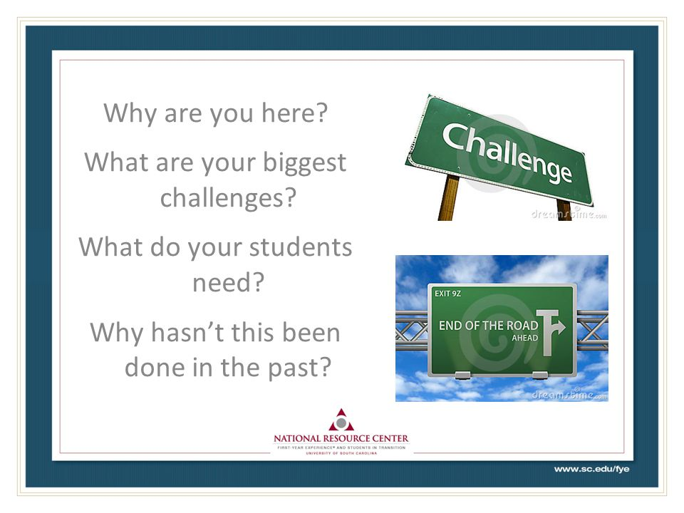 Why are you here. What are your biggest challenges