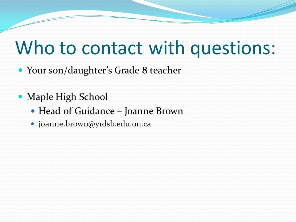 Who to contact with questions: