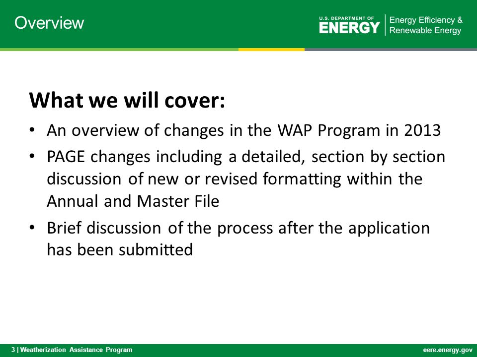 What we will cover: An overview of changes in the WAP Program in 2013