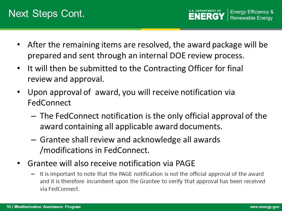 Next Steps Cont. After the remaining items are resolved, the award package will be prepared and sent through an internal DOE review process.