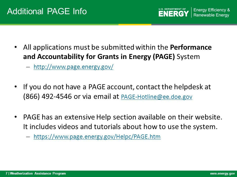 Additional PAGE Info All applications must be submitted within the Performance and Accountability for Grants in Energy (PAGE) System.