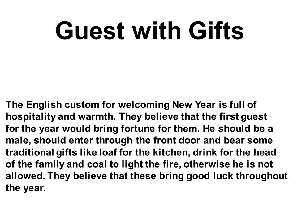Guest with Gifts The English custom for welcoming New Year is full of