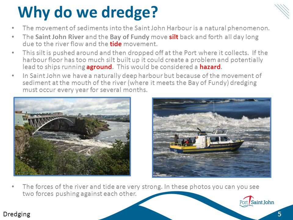 Why do we dredge The movement of sediments into the Saint John Harbour is a natural phenomenon.