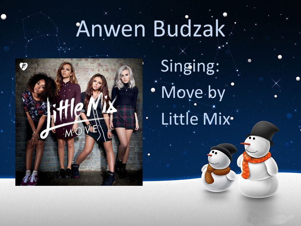 Anwen Budzak Singing: Move by Little Mix