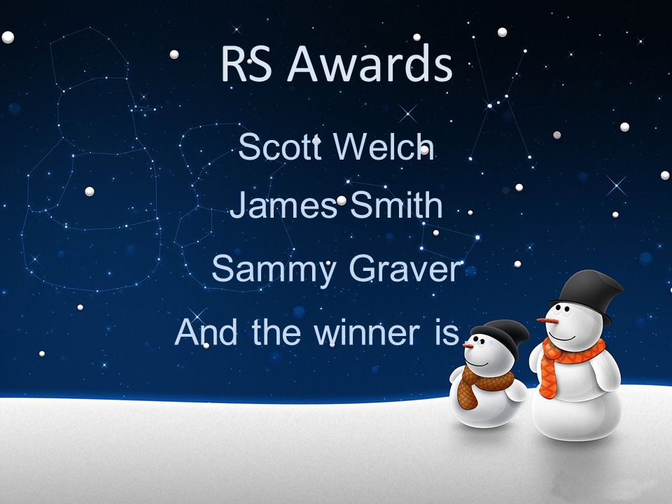 RS Awards Scott Welch James Smith Sammy Graver And the winner is…