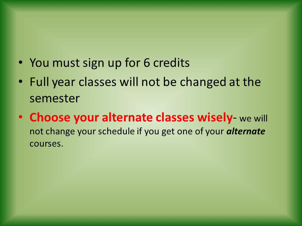 You must sign up for 6 credits