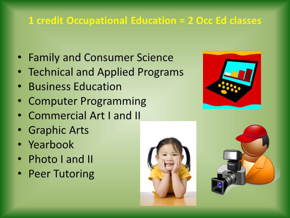 1 credit Occupational Education = 2 Occ Ed classes