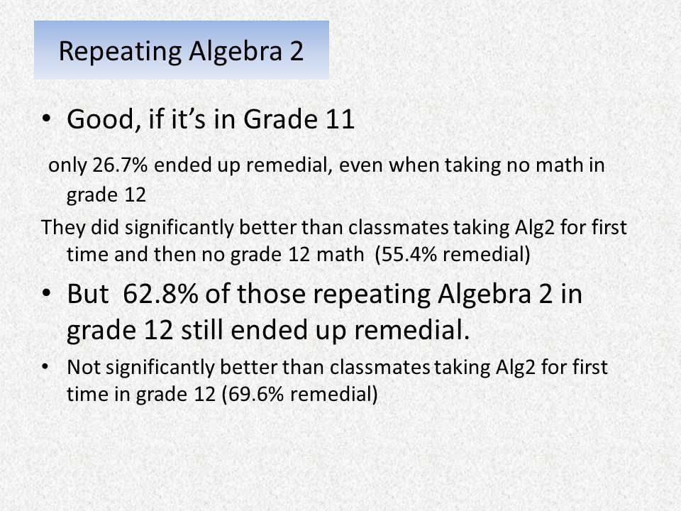 only 26.7% ended up remedial, even when taking no math in grade 12