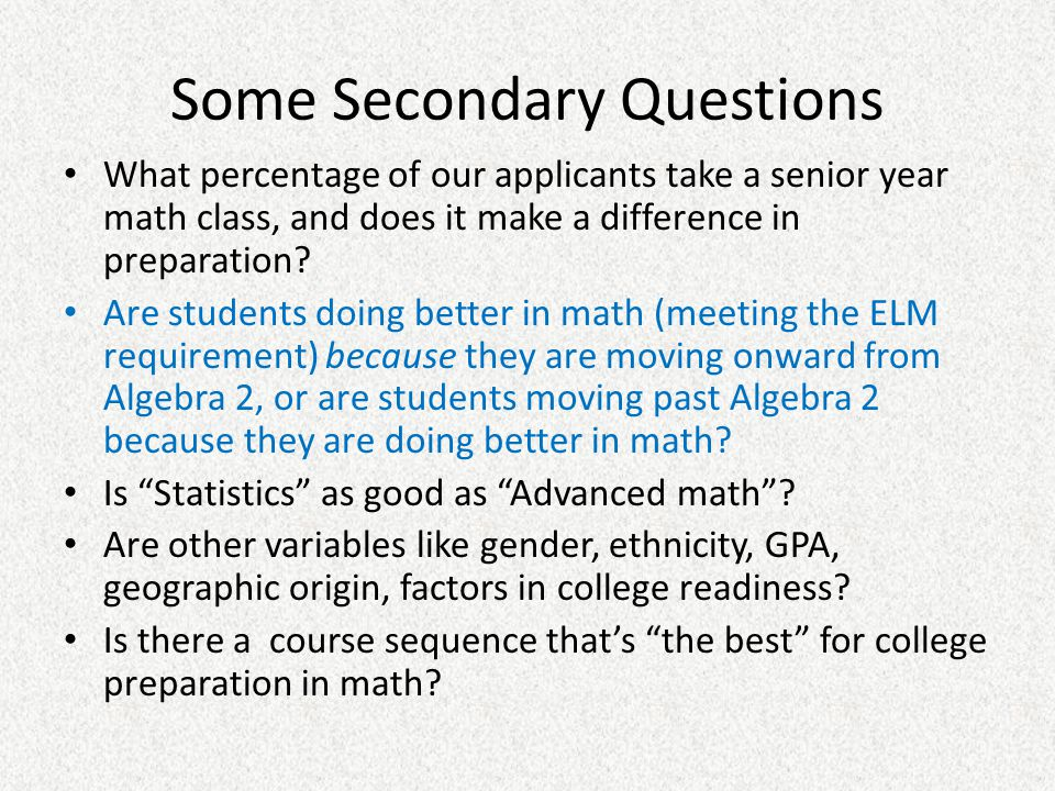 Some Secondary Questions