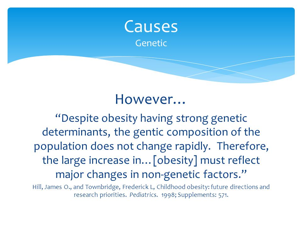 Causes Genetic However…
