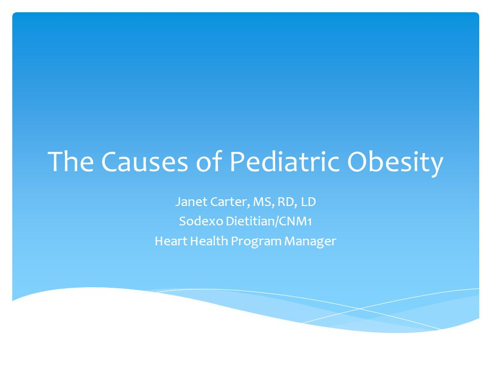 The Causes of Pediatric Obesity