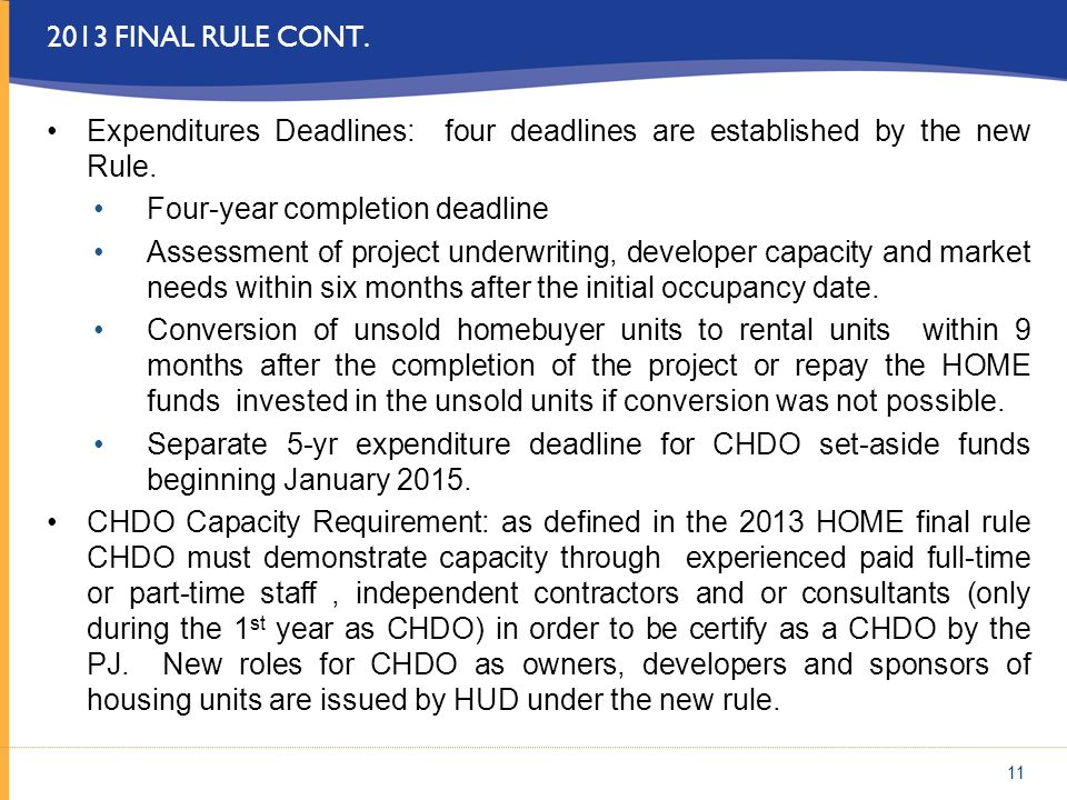 2013 final rule cont. Expenditures Deadlines: four deadlines are established by the new Rule. Four-year completion deadline.