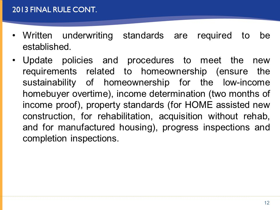 Written underwriting standards are required to be established.