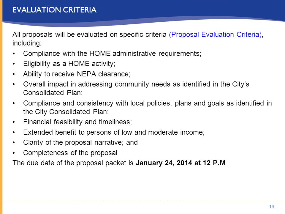 Evaluation criteria All proposals will be evaluated on specific criteria (Proposal Evaluation Criteria), including: