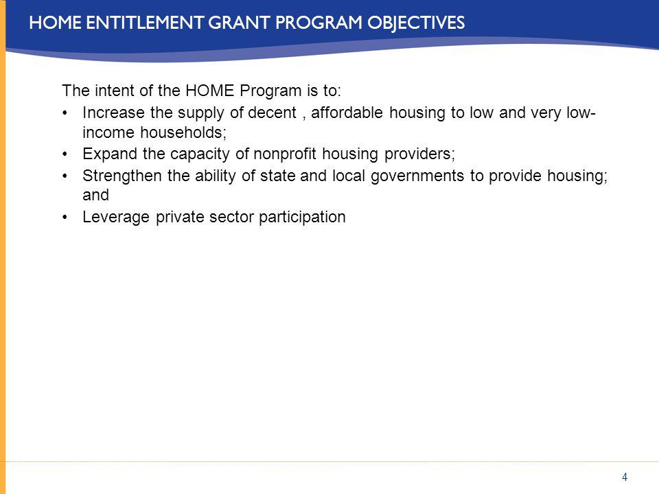HOME ENTITLEMENT GRANT PROGRAM OBJECTIVES