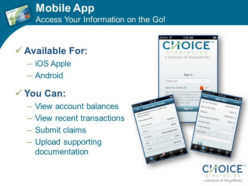 Mobile App Available For: You Can: Access Your Information on the Go!