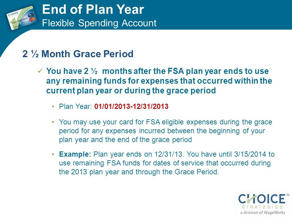 End of Plan Year Flexible Spending Account 2 ½ Month Grace Period
