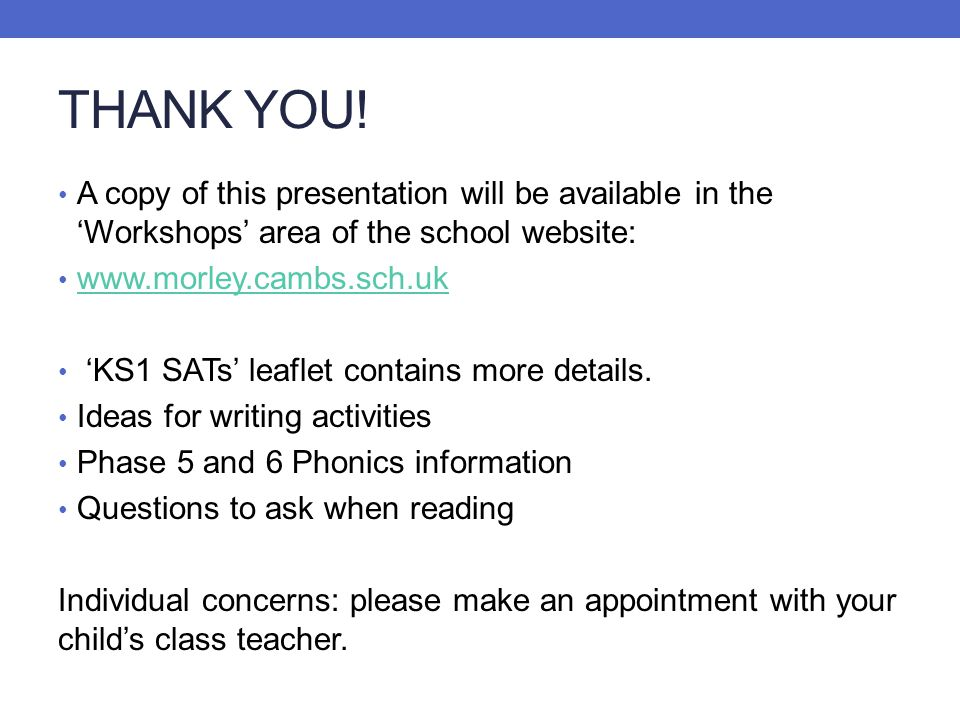 THANK YOU! A copy of this presentation will be available in the 'Workshops' area of the school website: