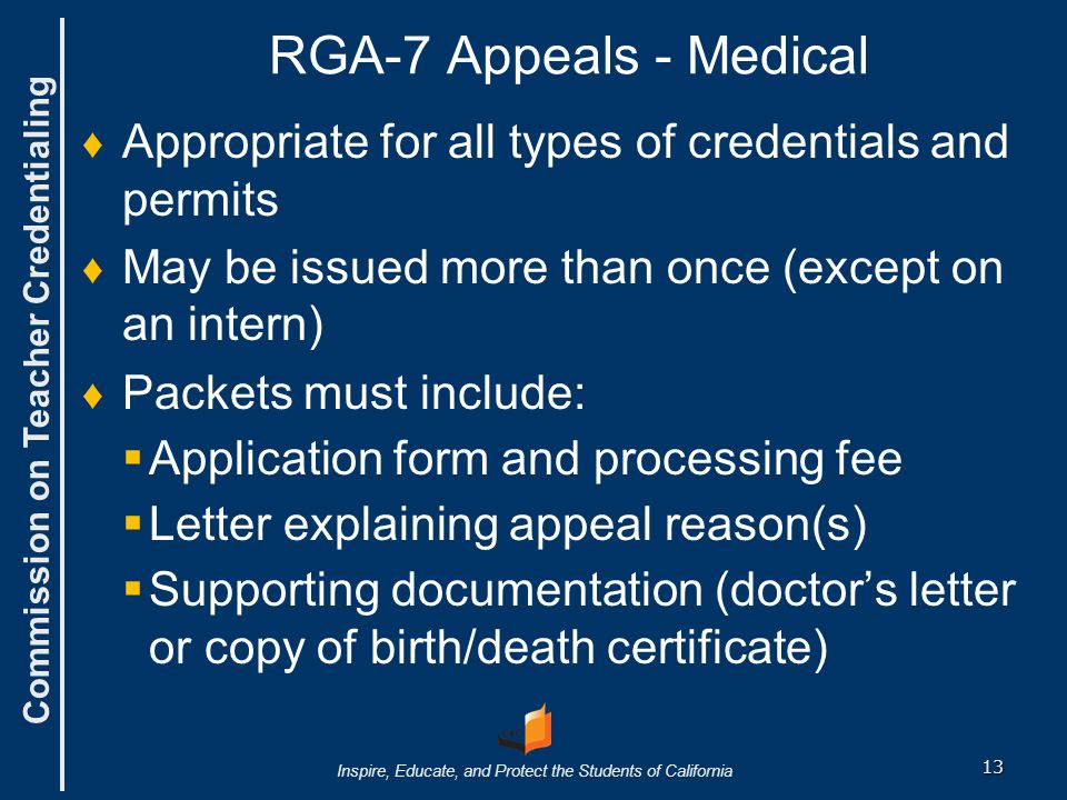 RGA-7 Appeals - Medical Appropriate for all types of credentials and permits. May be issued more than once (except on an intern)