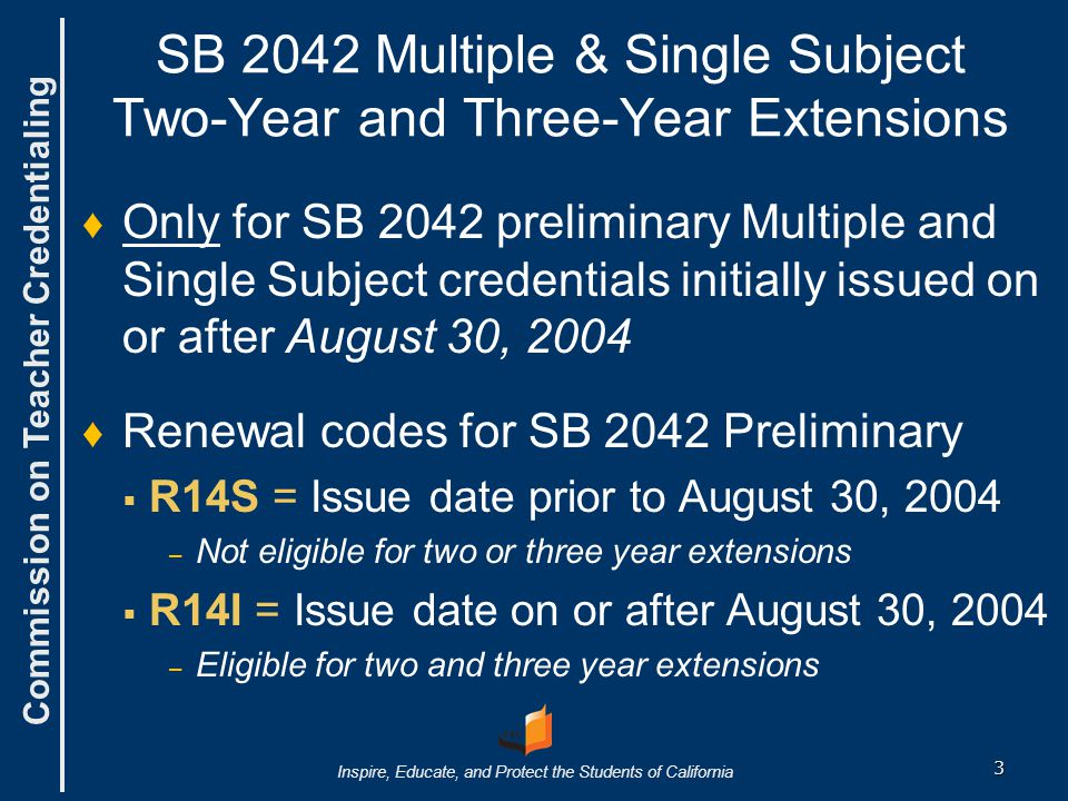 SB 2042 Multiple & Single Subject Two-Year and Three-Year Extensions
