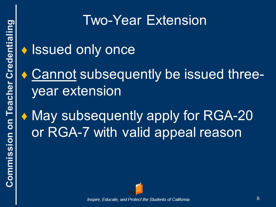 Two-Year Extension Issued only once. Cannot subsequently be issued three-year extension.