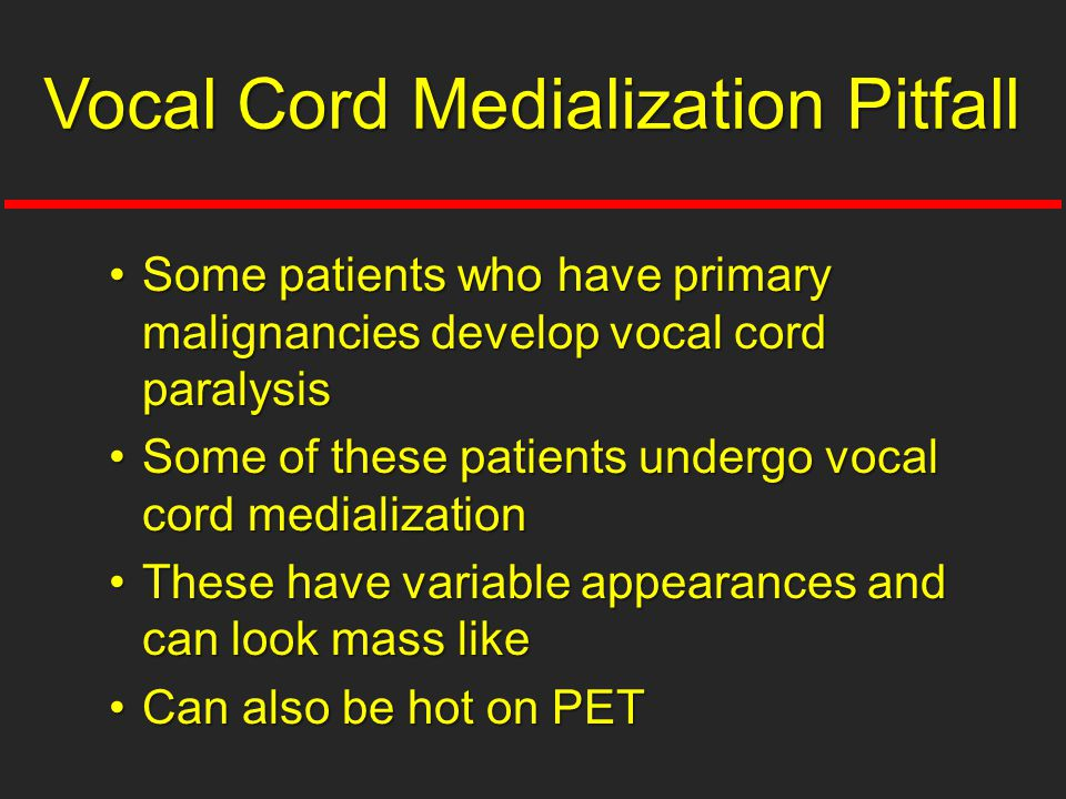 Vocal Cord Medialization Pitfall