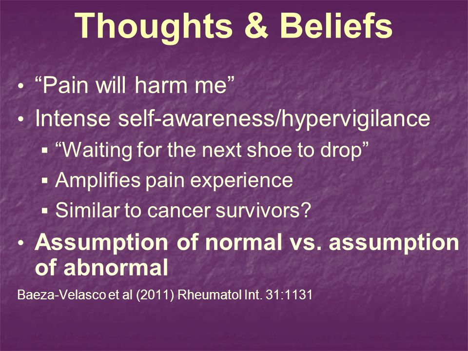 Thoughts & Beliefs Pain will harm me