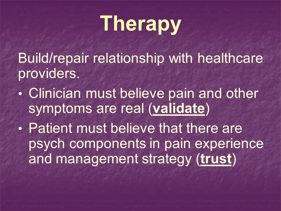Therapy Build/repair relationship with healthcare providers.