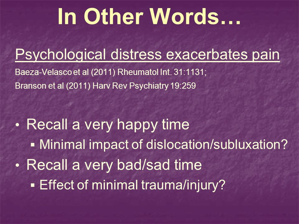 In Other Words… Psychological distress exacerbates pain