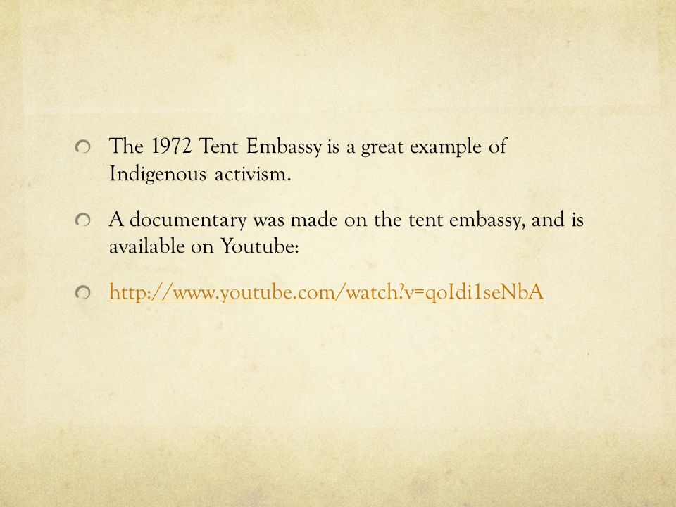 The 1972 Tent Embassy is a great example of Indigenous activism.