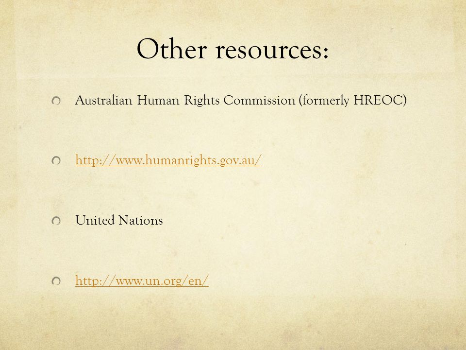 Other resources: Australian Human Rights Commission (formerly HREOC)