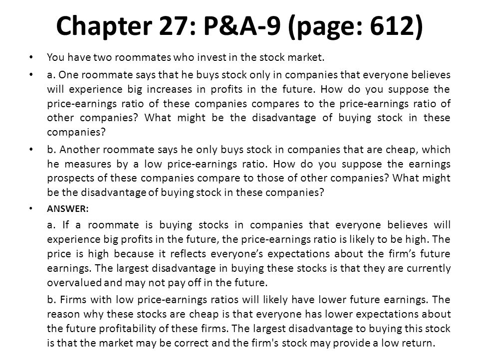 Chapter 27: P&A-9 (page: 612) You have two roommates who invest in the stock market.
