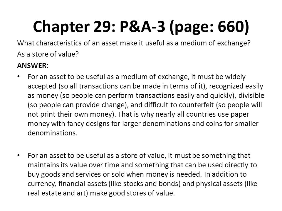 Chapter 29: P&A-3 (page: 660) What characteristics of an asset make it useful as a medium of exchange