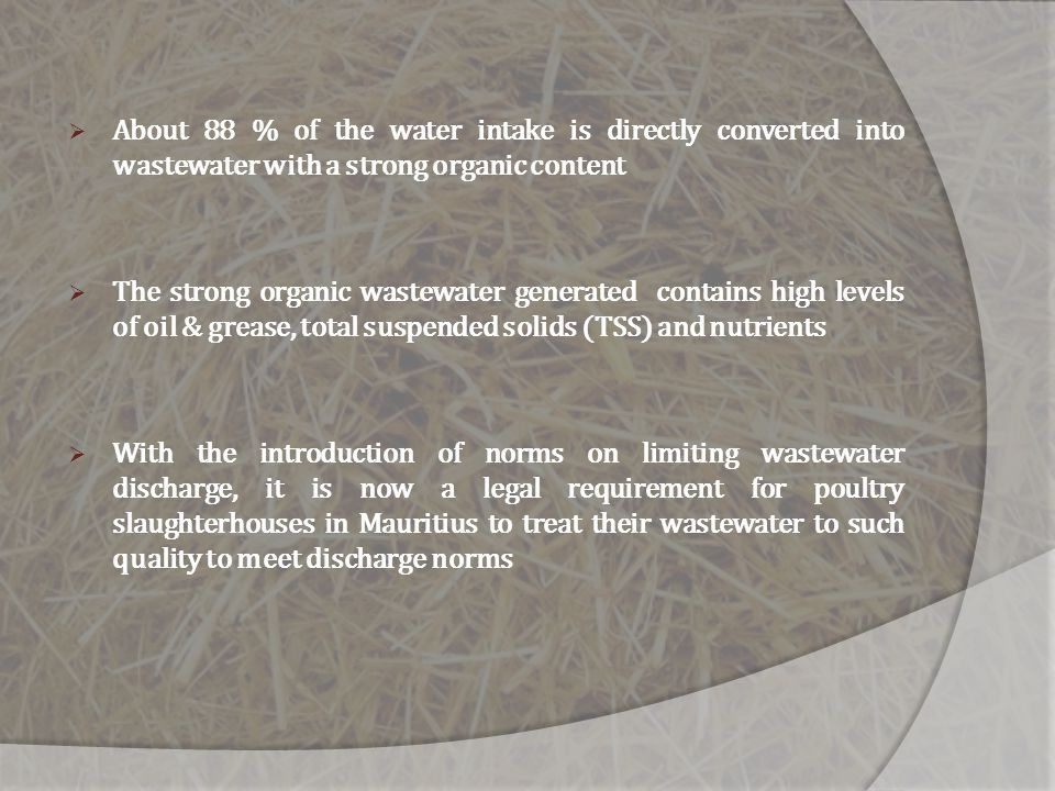 About 88 % of the water intake is directly converted into wastewater with a strong organic content