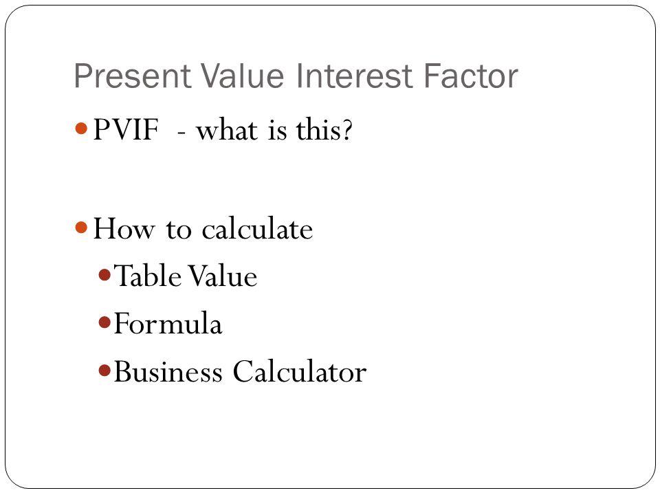 Present Value Interest Factor