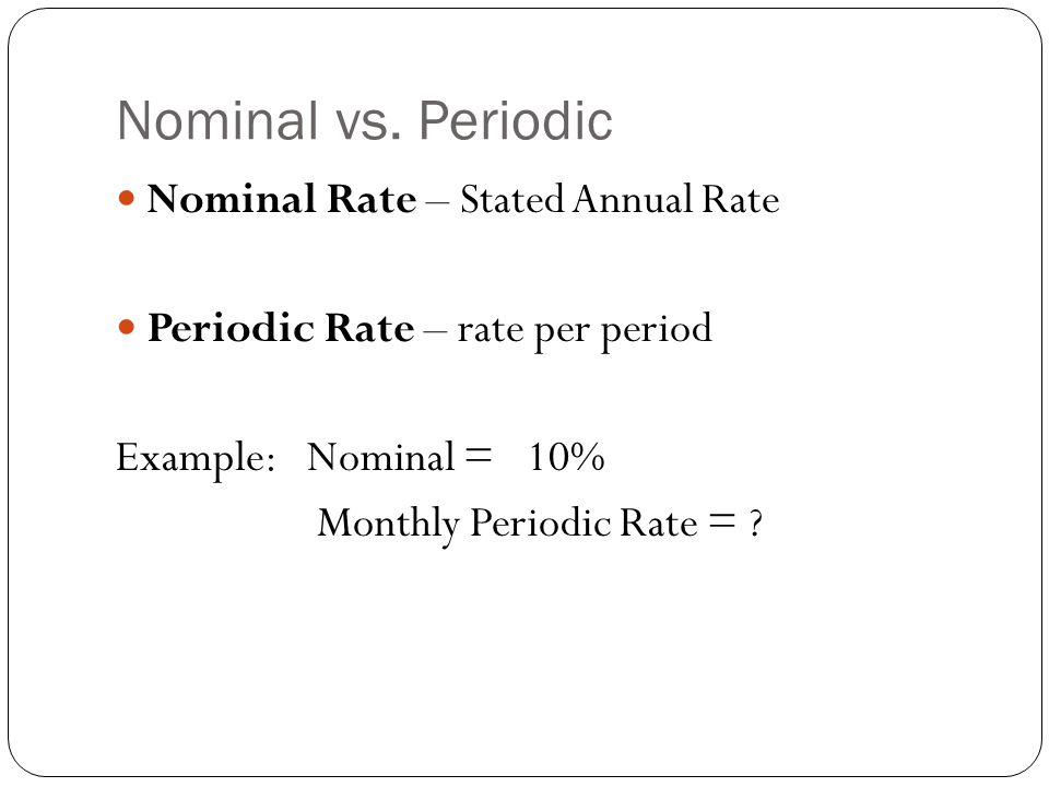 Nominal vs. Periodic Nominal Rate – Stated Annual Rate
