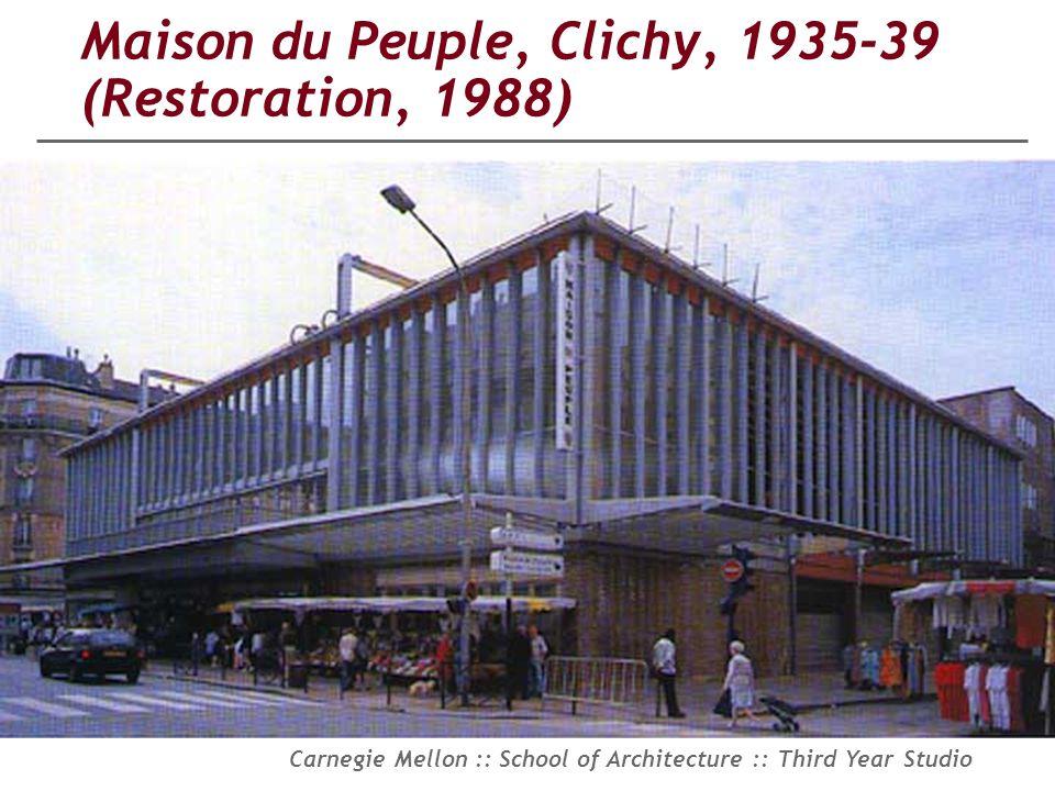 Maison du Peuple, Clichy, 1935-39 (Restoration, 1988)
