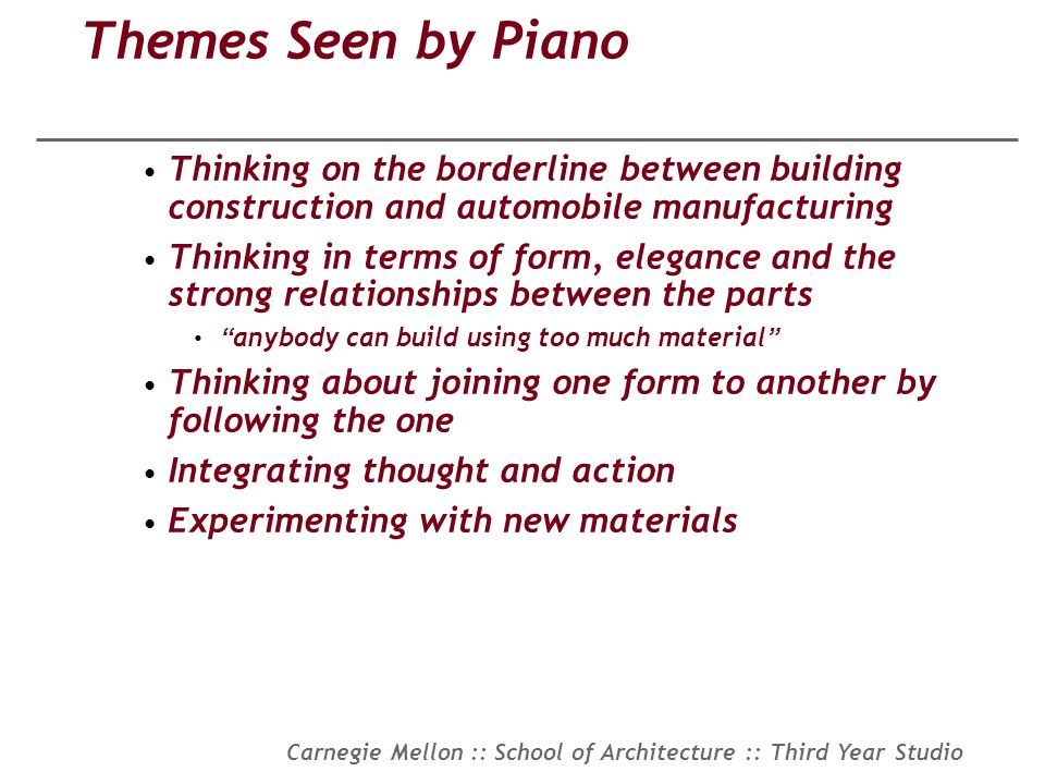 Themes Seen by Piano Thinking on the borderline between building construction and automobile manufacturing.
