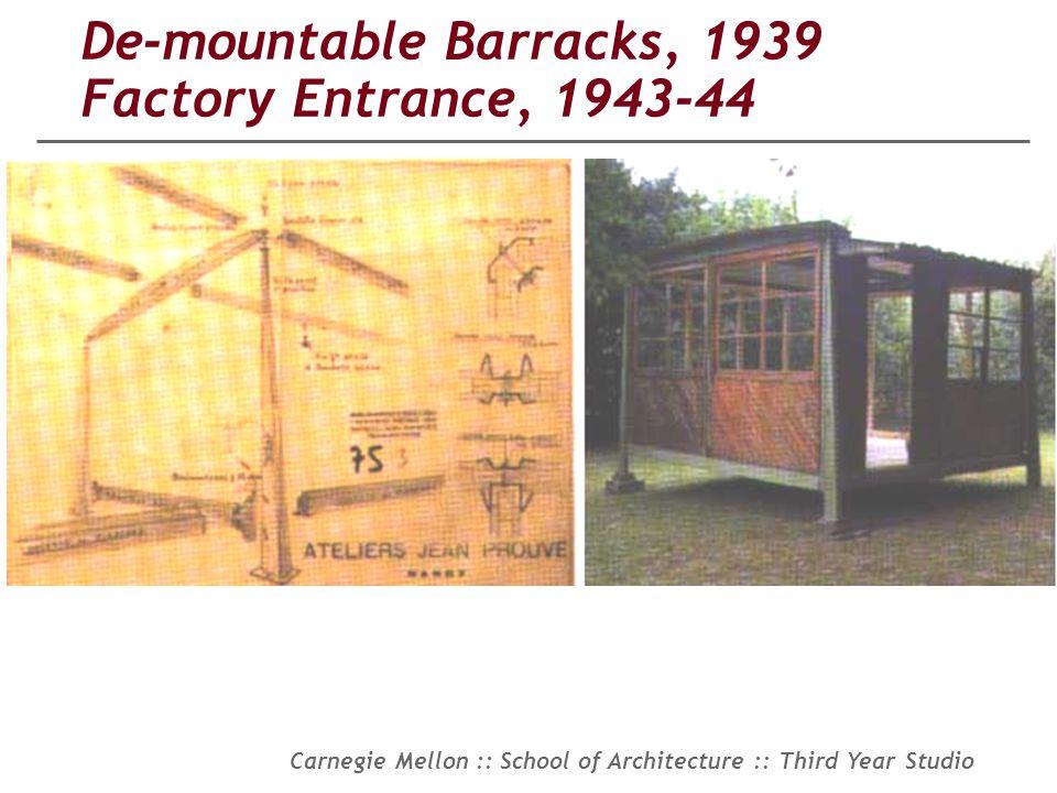 De-mountable Barracks, 1939 Factory Entrance, 1943-44