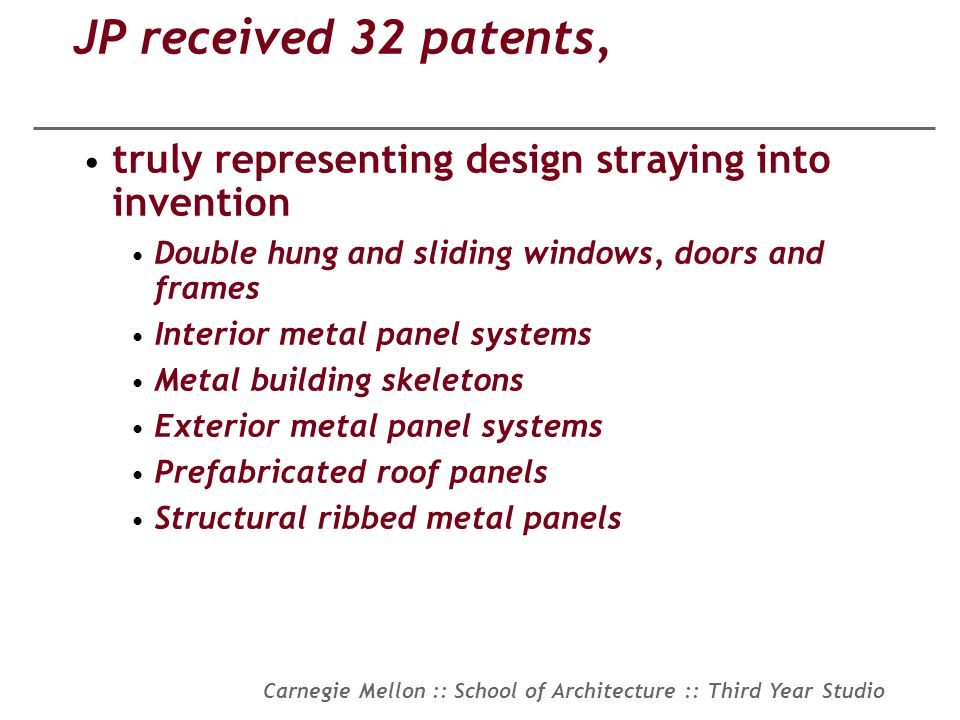 JP received 32 patents, truly representing design straying into invention. Double hung and sliding windows, doors and frames.