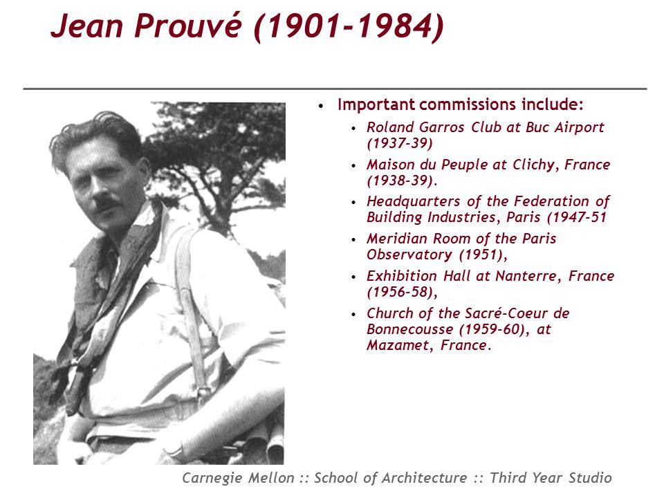 Jean Prouvé (1901-1984) Important commissions include:
