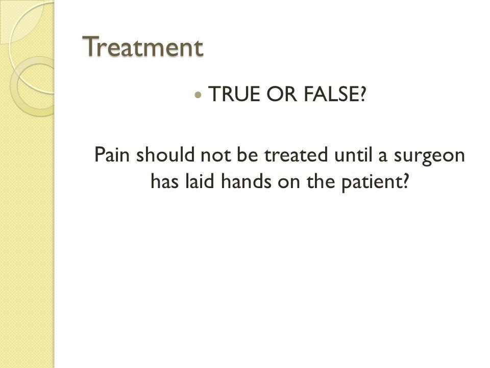 Treatment TRUE OR FALSE
