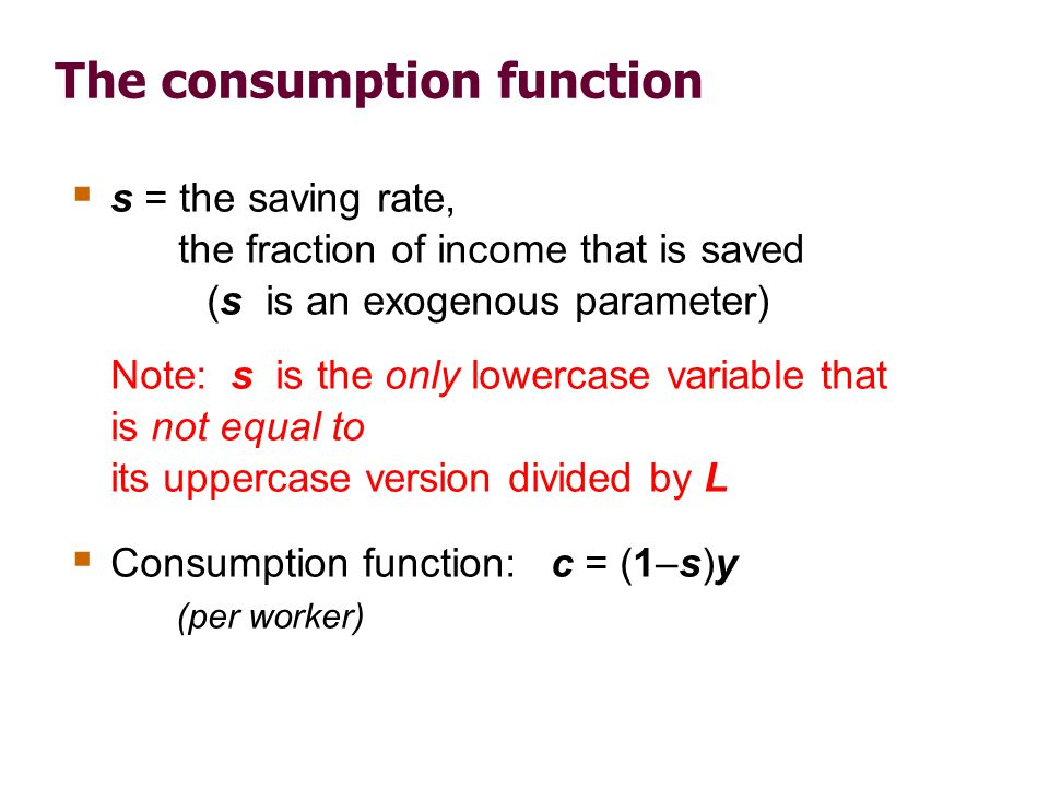 Saving and investment saving (per worker) = y – c = y – (1–s)y = sy