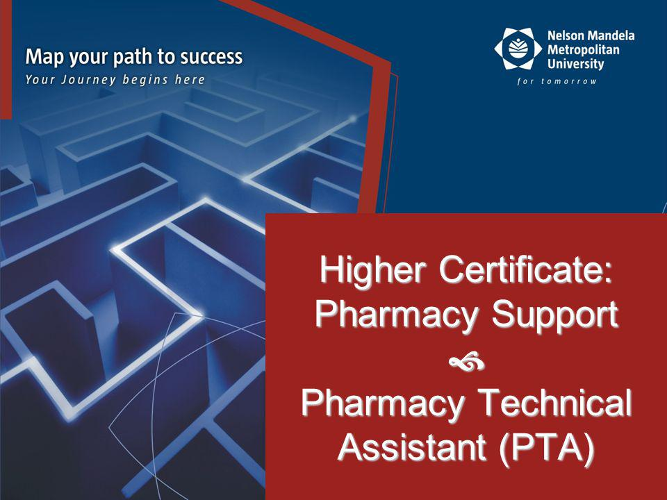 Higher Certificate: Pharmacy Support  Pharmacy Technical Assistant (PTA)